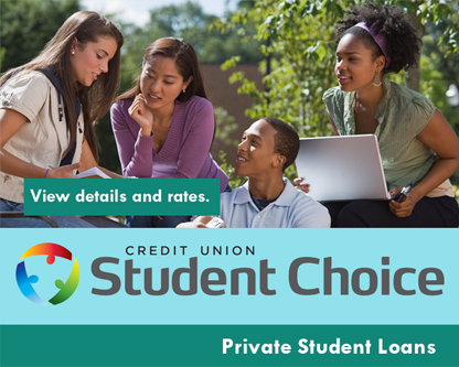 Credit Union Student Choice.  Private Student Loans.  View Details and Rates.